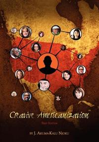 Creative Americanization by Dr. J.A.K Njoku