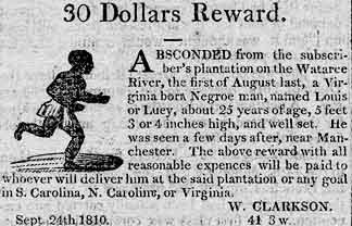 $50 Dollar Reward. Louis W. Clarkson absconded from the plantation on the  Wataree River Sept. 24, 1810.