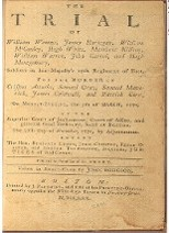 Trial of Redcoats that shot 5 men, the first Martyrs of the American Revolutionary War